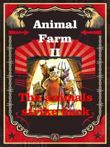 Animal Farm II - the animals strike back