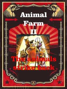 Animal Farm II - the animals strike back